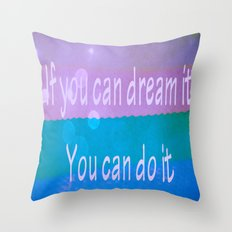 If you can dream Throw Pillow