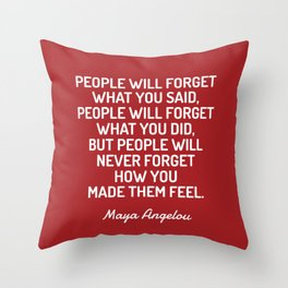 HOW YOU MADE THEM FEEL - Maya Angelou quote Throw Pillow
