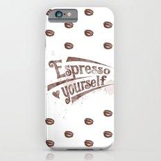 Espresso Yourself iPhone 6s Slim Case