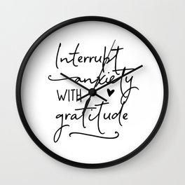 Interrupt Anxiety With Gratitude Wall Clock