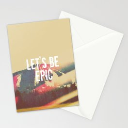 Let's Be Epic Stationery Cards