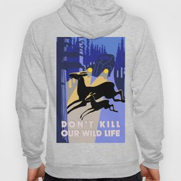 Don't kill our wild life Hoody