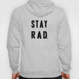 STAY RAD. Hoody
