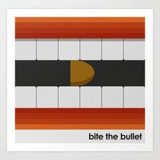 Bite The Bullet Art Print