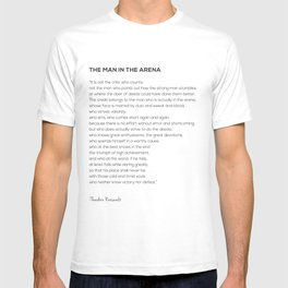The Man In The Arena Theodore Roosevelt Quote T-shirt