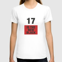 17 is the new BLACK T-shirt
