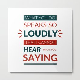 Lab No. 4 What You Do Speaks Ralph Waldo Emerson Life Motivational Quotes Metal Print