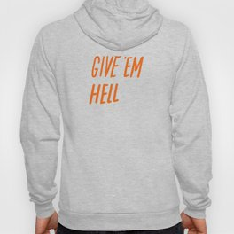 Give 'Em Hell Hoody