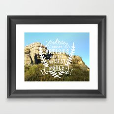 Great artists are the wisest fools Framed Art Print