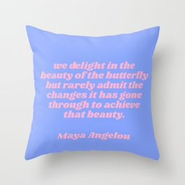 we delight - maya angelou quote Throw Pillow