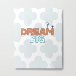 Dream Big Monster  Metal Print