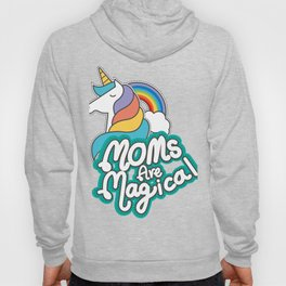 Unicorn Moms Are Magical Mothers Day Gifts Hoody