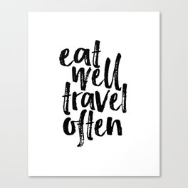 Eat Well Travel Often Print Printable Wall Art Travel quote Life Quotes Modern Wall Art Motivational Canvas Print
