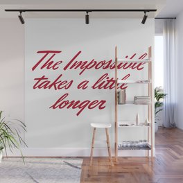 The impossible takes a little longer - positive quotes Wall Mural