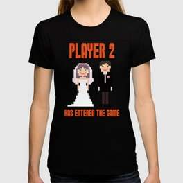 Player 2 Has Entered the Game Wedding Video Games T-shirt