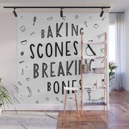 Baking Scones & Breaking Bones Wall Mural