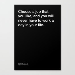 Confucius quote about choosing your job [Black Edition] Canvas Print