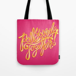 Pull Youself Together! Tote Bag