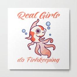 real girls fo fishkeeping Metal Print