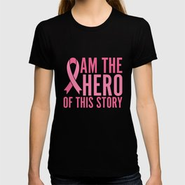 Breast Cancer Warrior- I am the hero of this story T-shirt