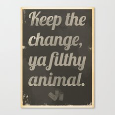 Keep The Change Canvas Print