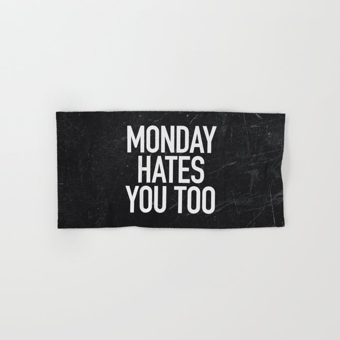 Monday Hates You Too Hand & Bath Towel