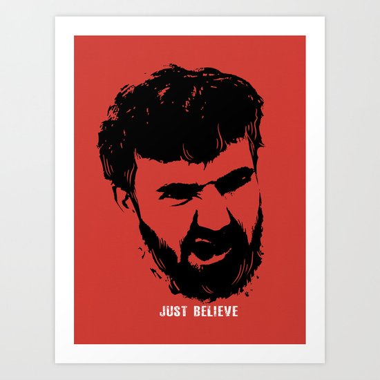 Just Believe - a random t-shirt with my boyfriend's face Art Print
