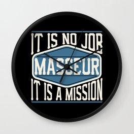 Masseur  - It Is No Job, It Is A Mission Wall Clock