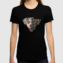My Catahoula Leopard Dog is Family T-shirt