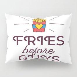 Fries Before Guys Pillow Sham