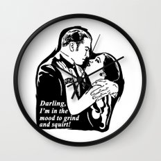 Darling, I'm in the mood to grind and squirt. Wall Clock