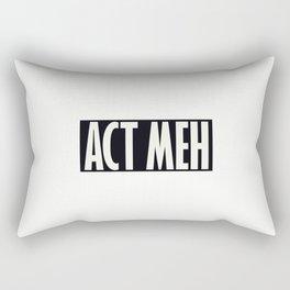 Act Meh Rectangular Pillow