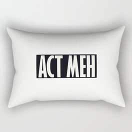 Act Meh Rectangular Pillow