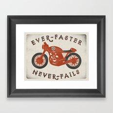 Ever Faster Never Fails : Motorcycle Framed Art Print