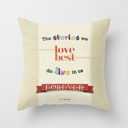 The Stories We Love Best - J.K. Rowling Throw Pillow