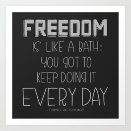 Freedom Every Day - Black and White Art Print