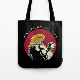 Will fight for life Tote Bag