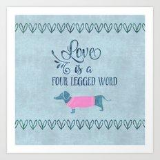 Dog Love four legged word Art Print