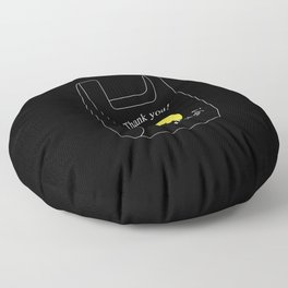 Thank you! Have a nice day! plastic bag Floor Pillow