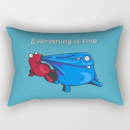 Everything is fine Rectangular Pillow