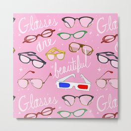 Glasses are Beautiful Metal Print