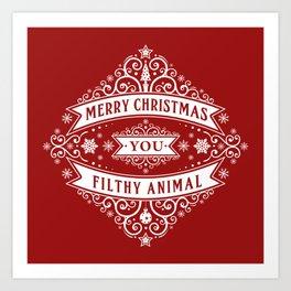 Merry Christmas You Filthy Animal Art Print