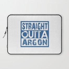 STRAIGHT OUTTA ARGON Laptop Sleeve