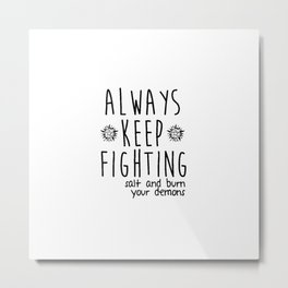 Keep Fighting Metal Print