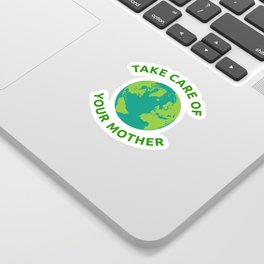 Earth Day print Take Care of Your Mother Sticker