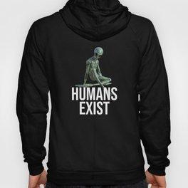 Alien Humans Exist Hoody