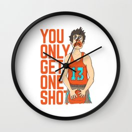 YOU ONLY GET ONE SHOT! Wall Clock