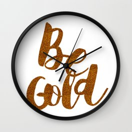 Be Gold Wall Clock
