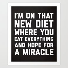 New Diet Funny Quote Art Print