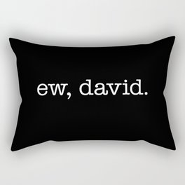 Ew, David. - white type Rectangular Pillow